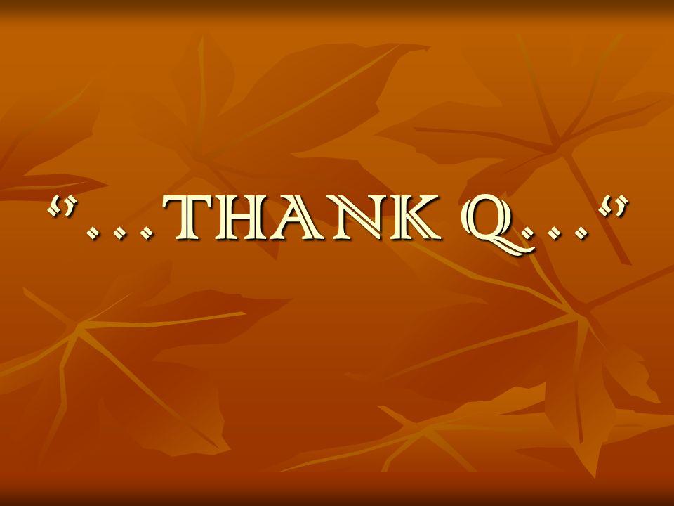 ''…THANK Q…''