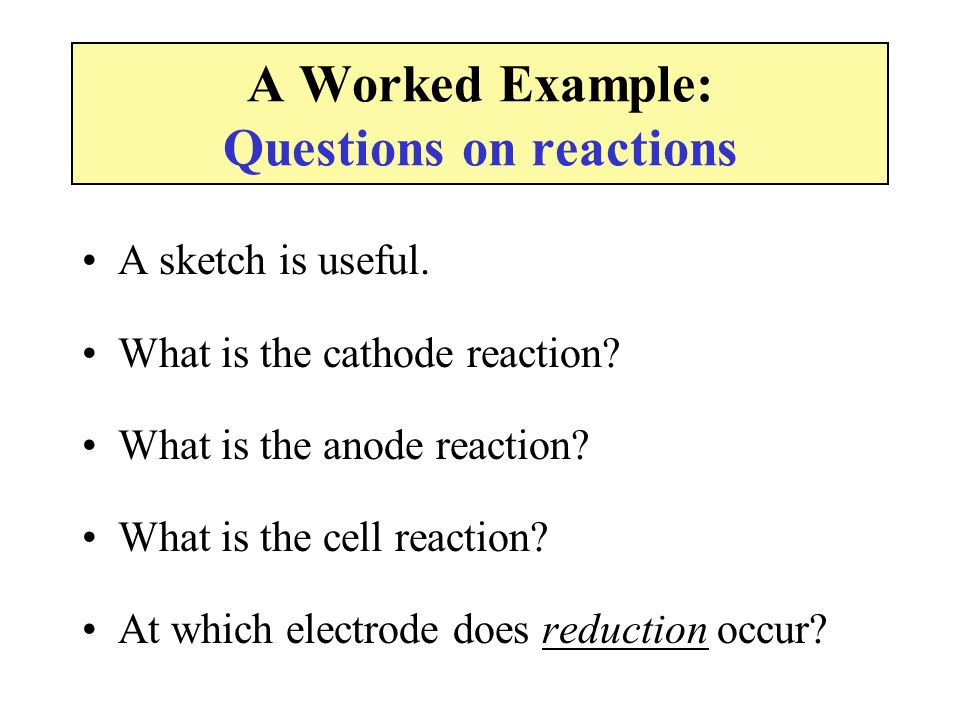 A Worked Example: Questions on reactions