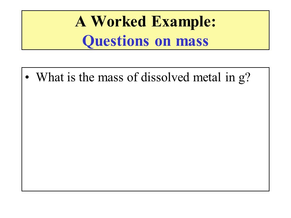 A Worked Example: Questions on mass