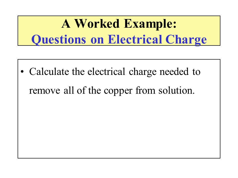 A Worked Example: Questions on Electrical Charge