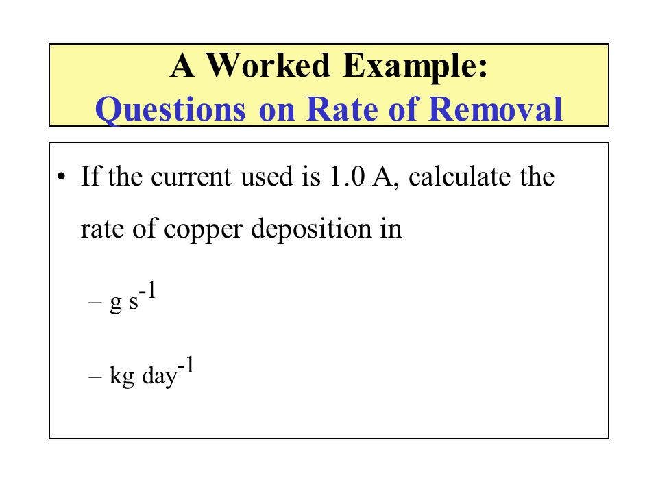 A Worked Example: Questions on Rate of Removal