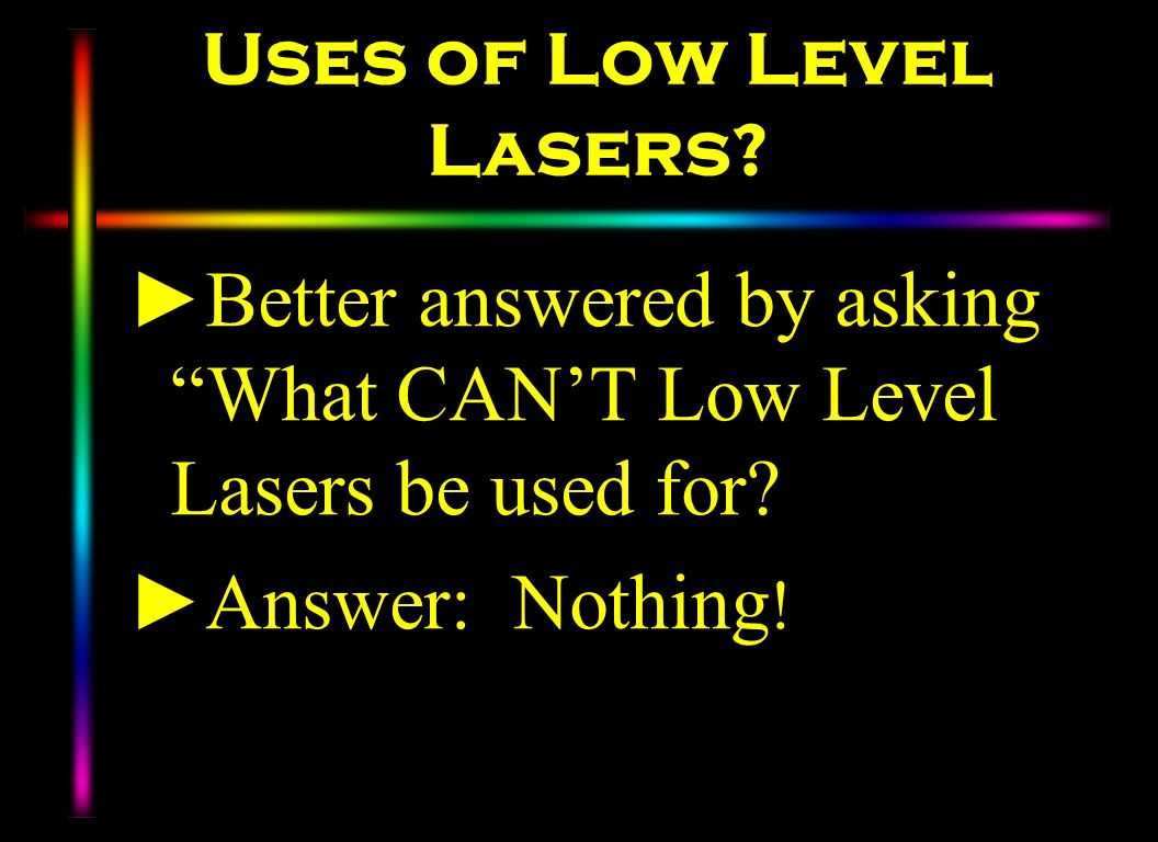 Uses of Low Level Lasers
