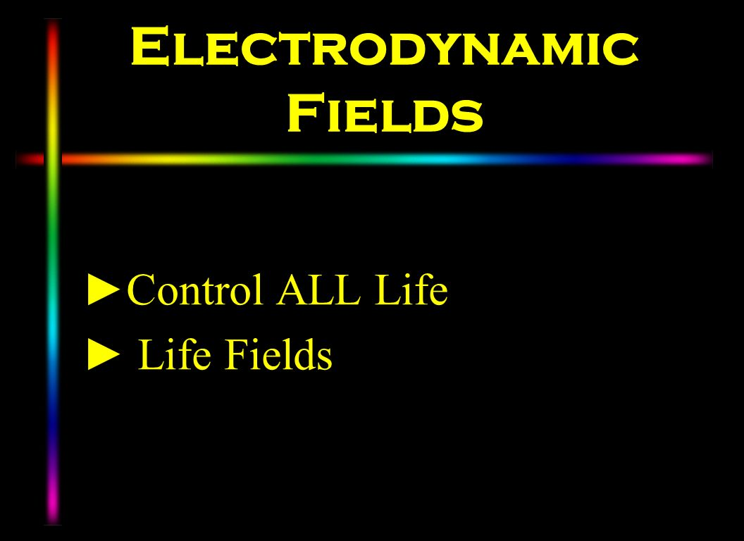 Electrodynamic Fields