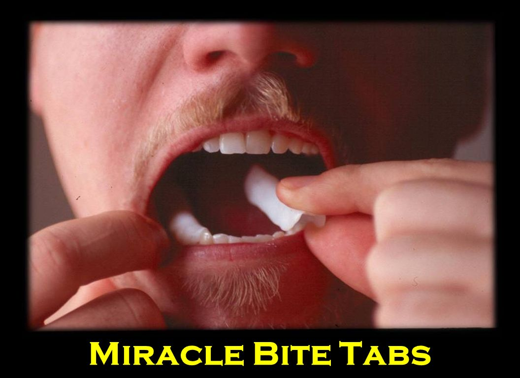 These are Miracle Bite Tabs in place.