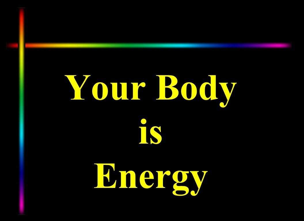 Your Body is Energy