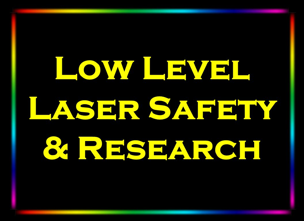 Low Level Laser Safety & Research