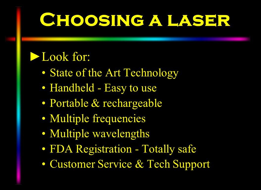 Choosing a laser Look for: State of the Art Technology