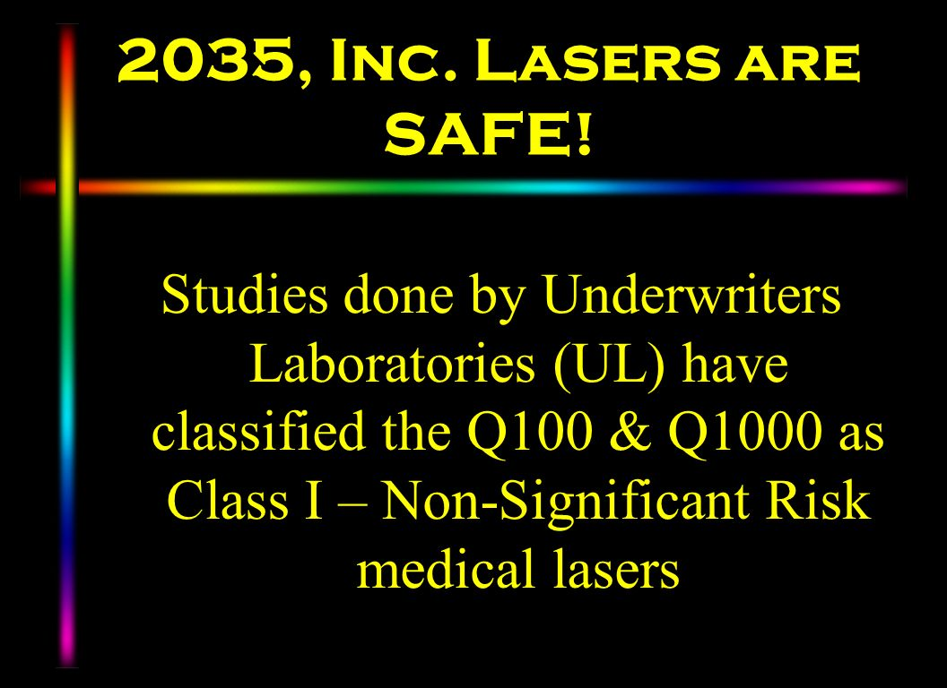 2035, Inc. Lasers are SAFE!