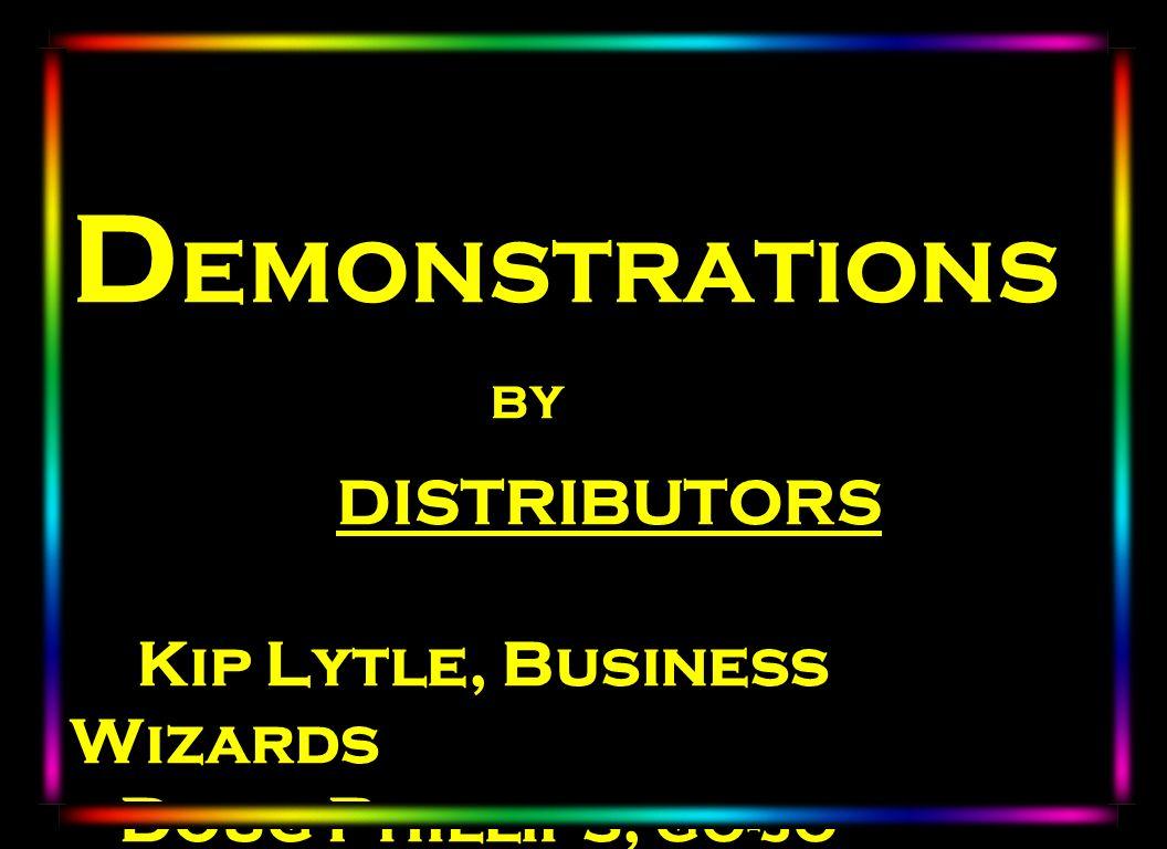 Laser DEMONSTRATIONS BY DISTRIBUTORS Kip Lytle, Business Wizards Doug Phillips, GO-JO Enterprises
