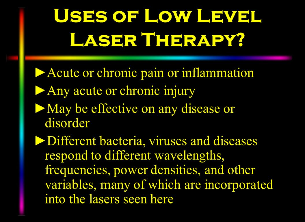 Uses of Low Level Laser Therapy