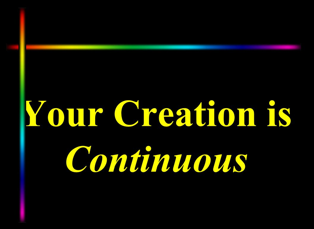 Your Creation is Continuous