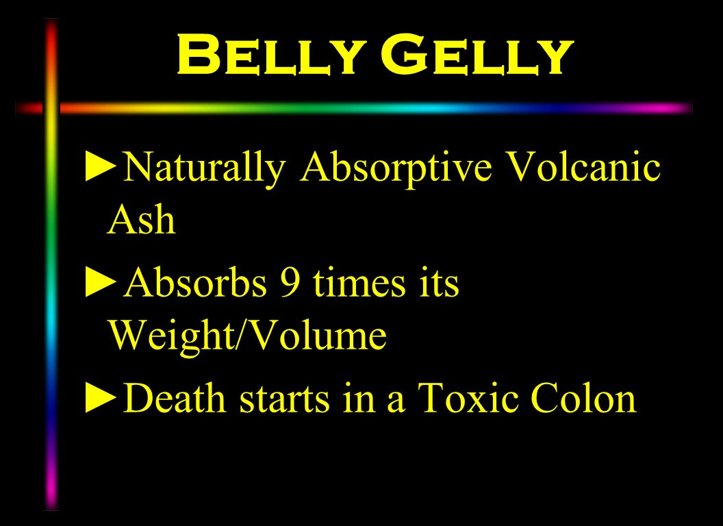 Belly Gelly Naturally Absorptive Volcanic Ash