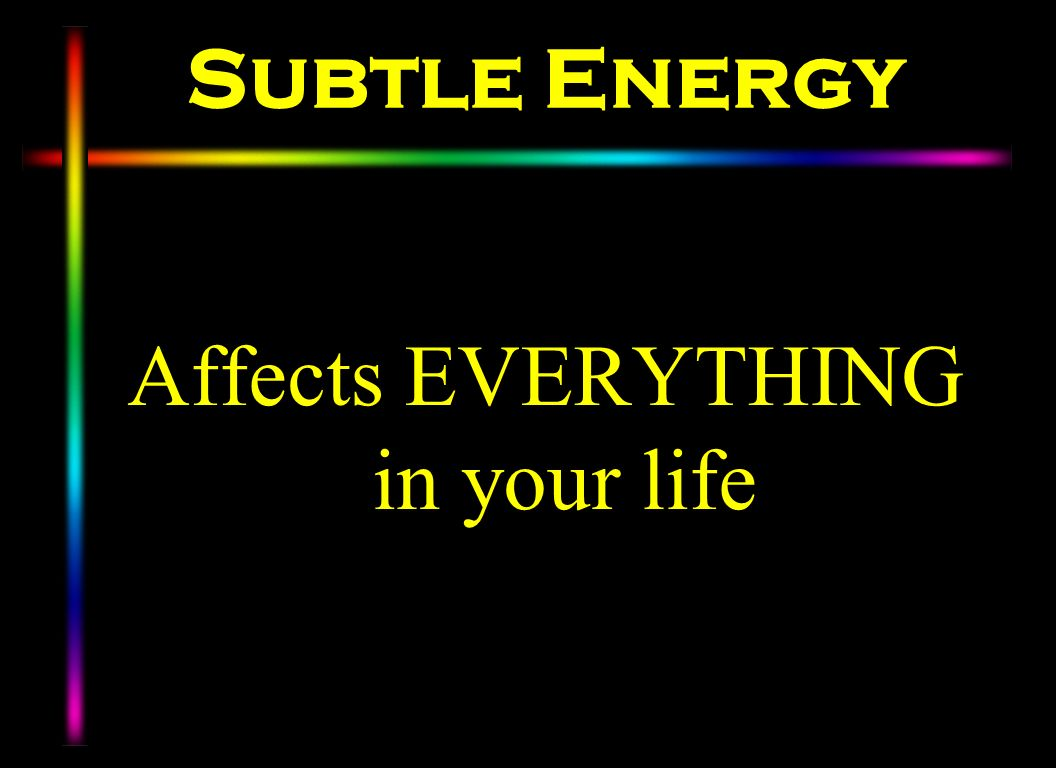 Affects EVERYTHING in your life