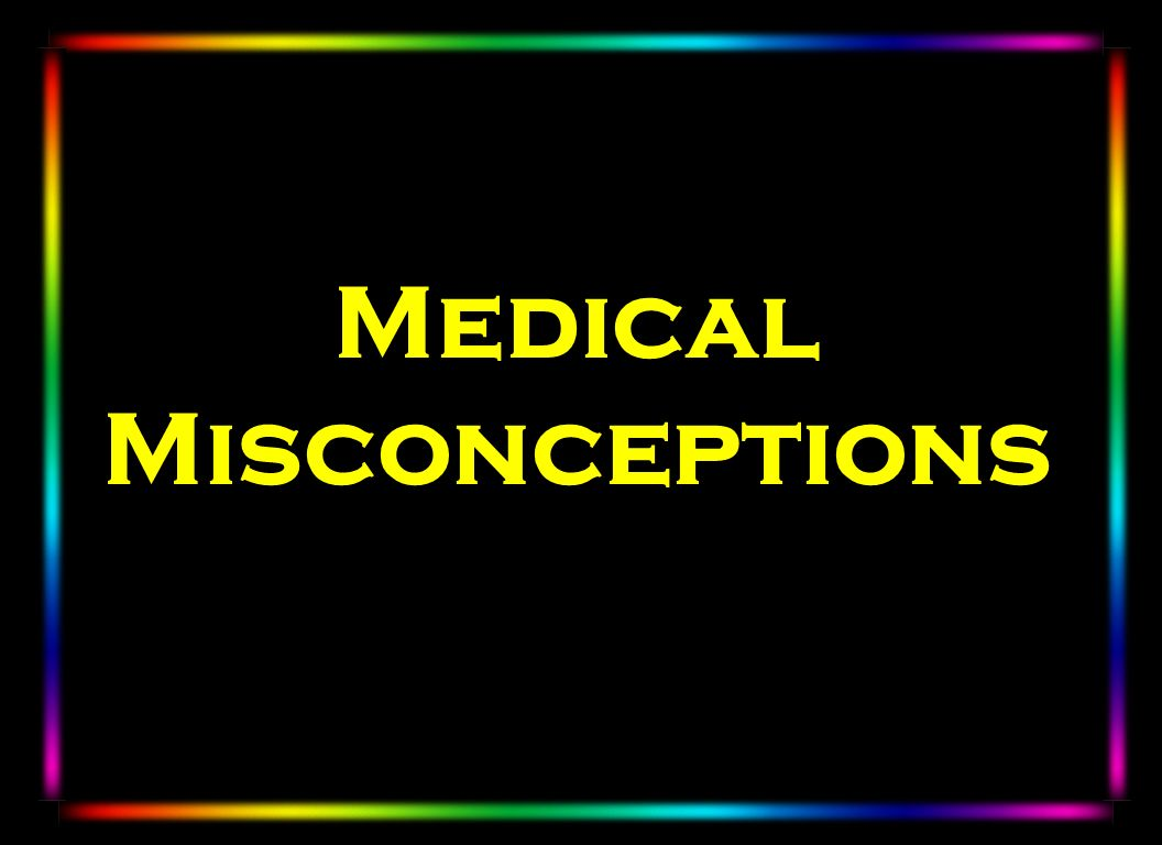 Medical Misconceptions
