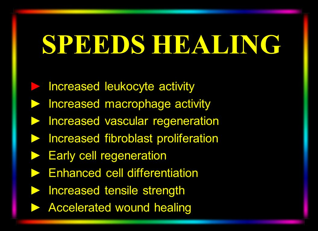 SPEEDS HEALING Increased leukocyte activity