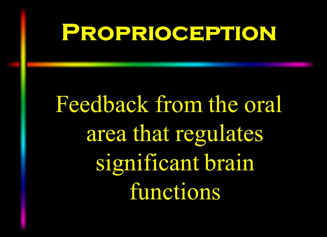 Feedback from the oral area that regulates significant brain functions