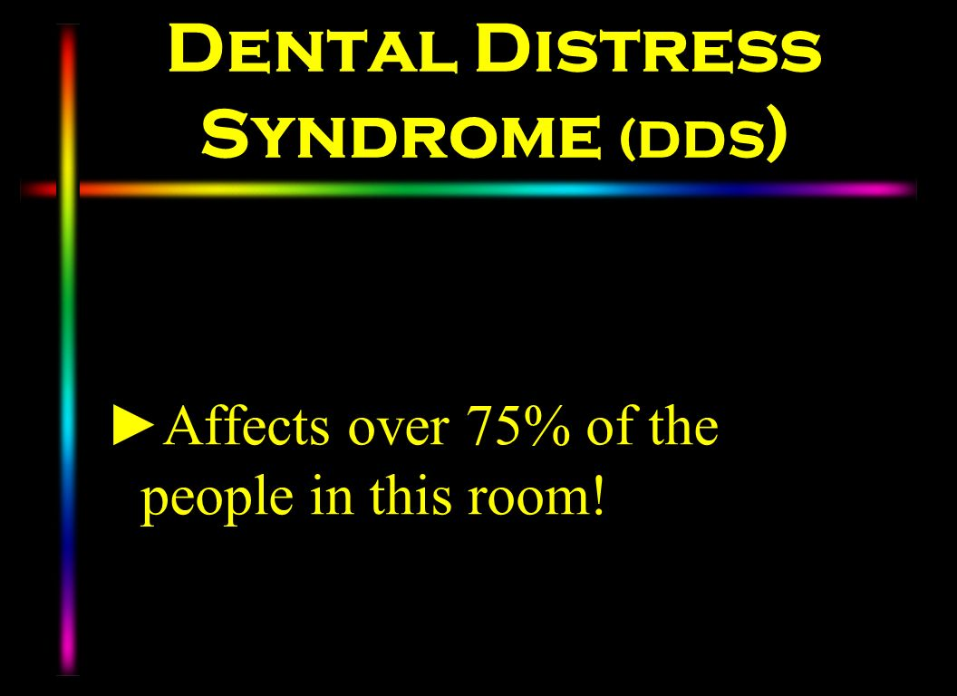 Dental Distress Syndrome (DDS)