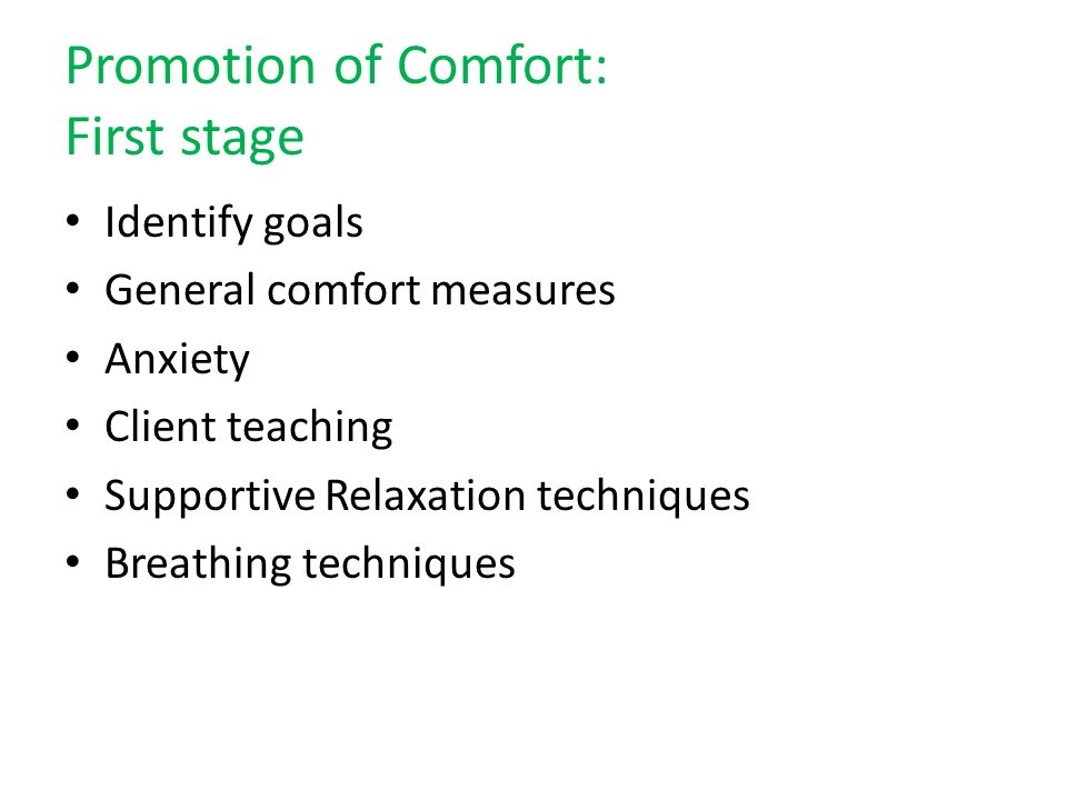 Promotion of Comfort: First stage