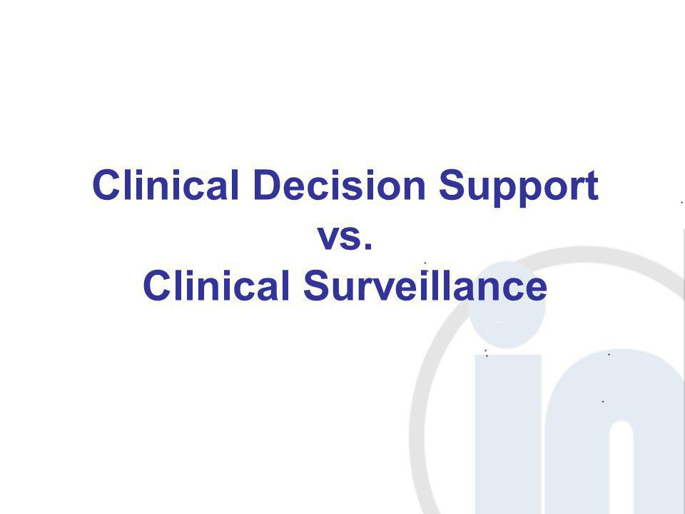 Clinical Decision Support vs. Clinical Surveillance