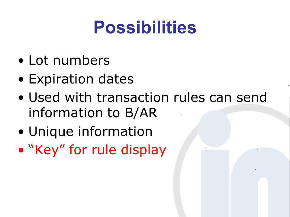 Possibilities Lot numbers Expiration dates