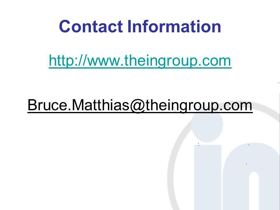 Contact Information http://www.theingroup.com Bruce.Matthias@theingroup.com