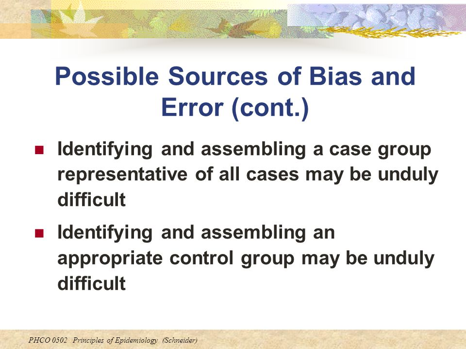 Possible Sources of Bias and Error (cont.)