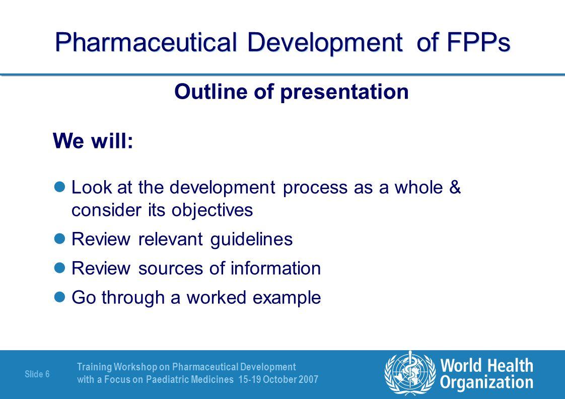 Pharmaceutical Development of FPPs