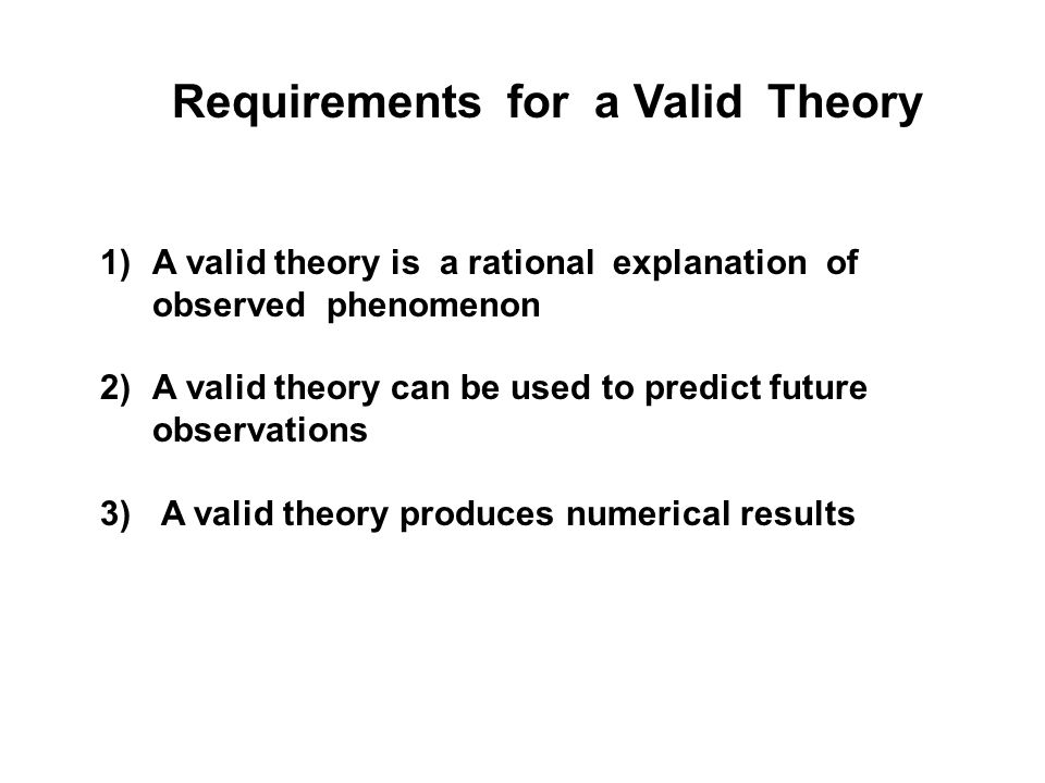 Requirements for a Valid Theory