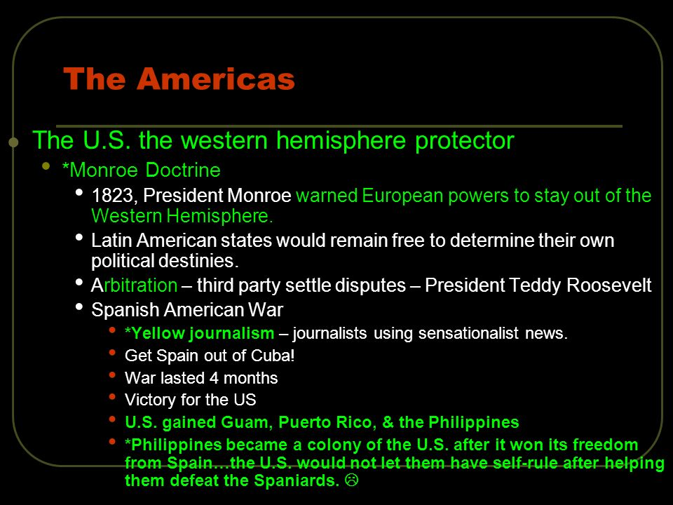 The Americas The U.S. the western hemisphere protector
