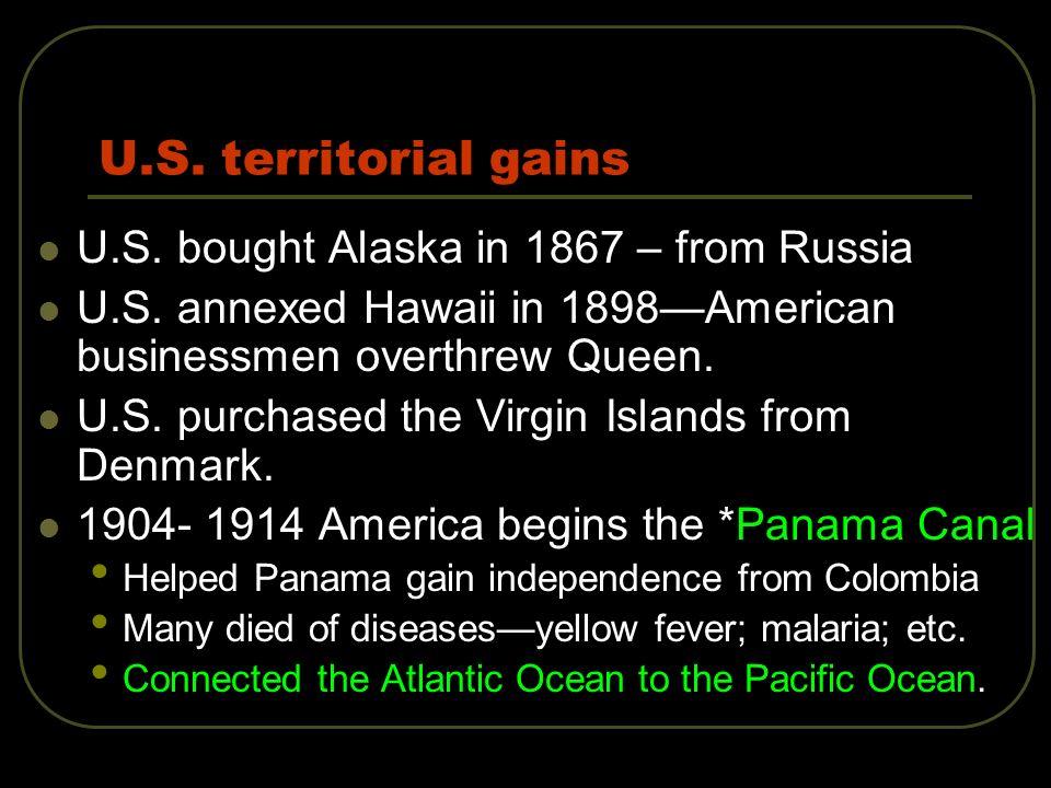 U.S. territorial gains U.S. bought Alaska in 1867 – from Russia