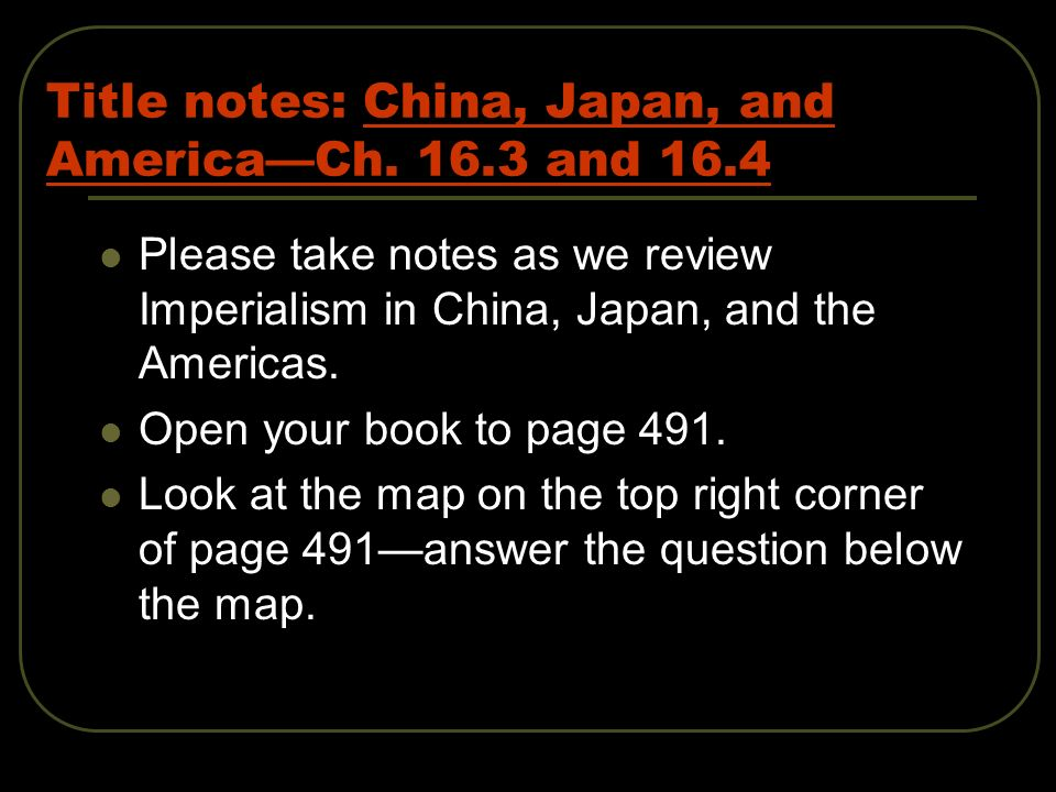 Title notes: China, Japan, and America—Ch. 16.3 and 16.4