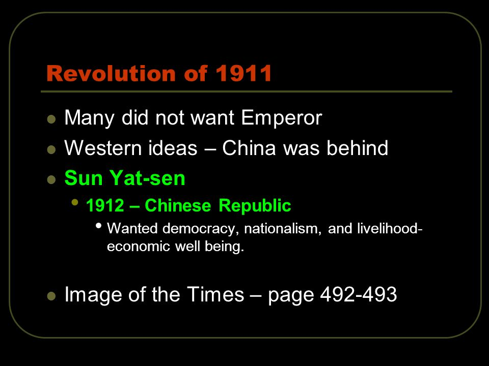 Revolution of 1911 Many did not want Emperor