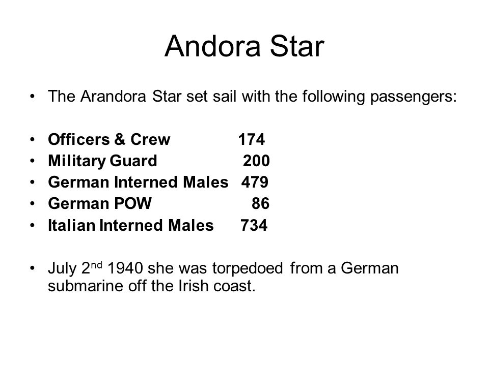 Andora Star The Arandora Star set sail with the following passengers: