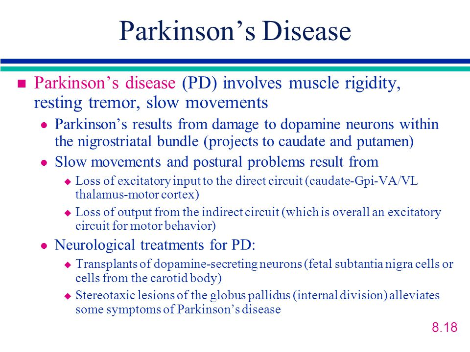 Parkinson's Disease Parkinson's disease (PD) involves muscle rigidity, resting tremor, slow movements.
