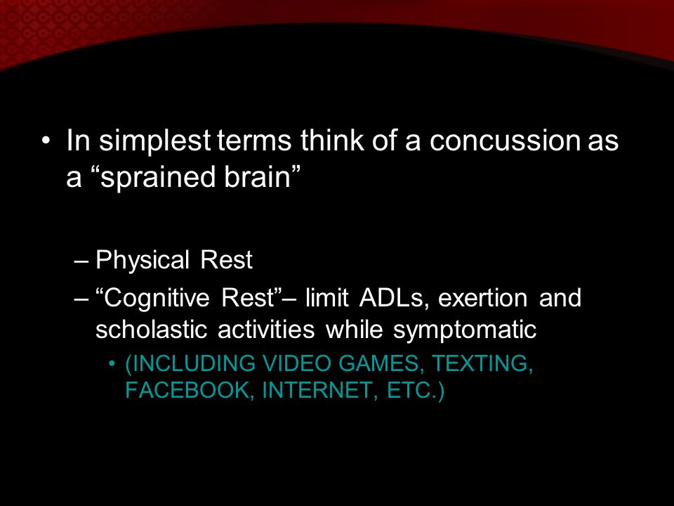 In simplest terms think of a concussion as a sprained brain