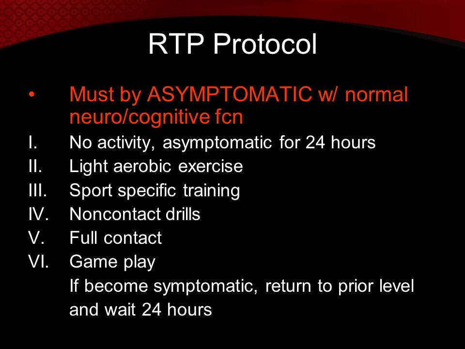 RTP Protocol Must by ASYMPTOMATIC w/ normal neuro/cognitive fcn