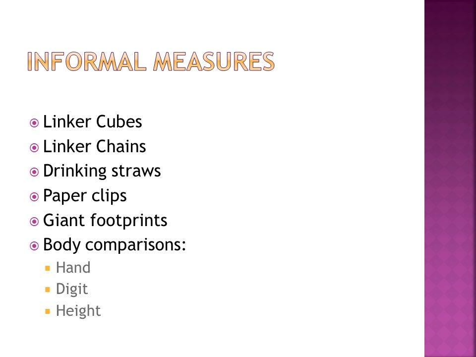 Informal measures Linker Cubes Linker Chains Drinking straws