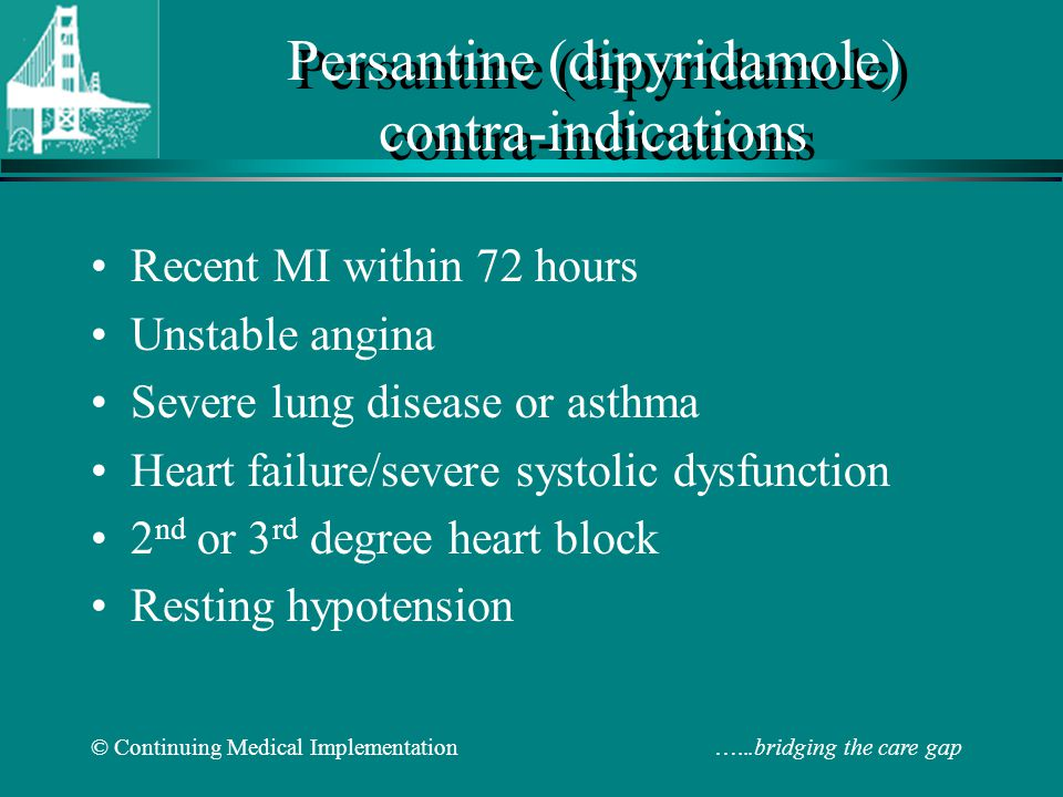 Persantine (dipyridamole) contra-indications