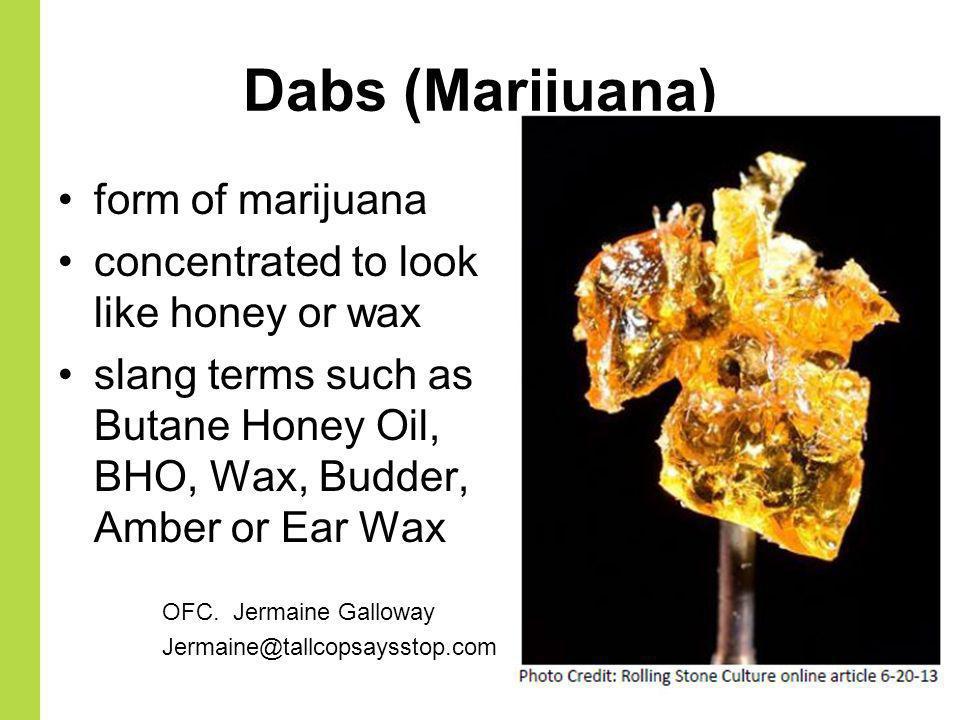 Dabs (Marijuana) form of marijuana