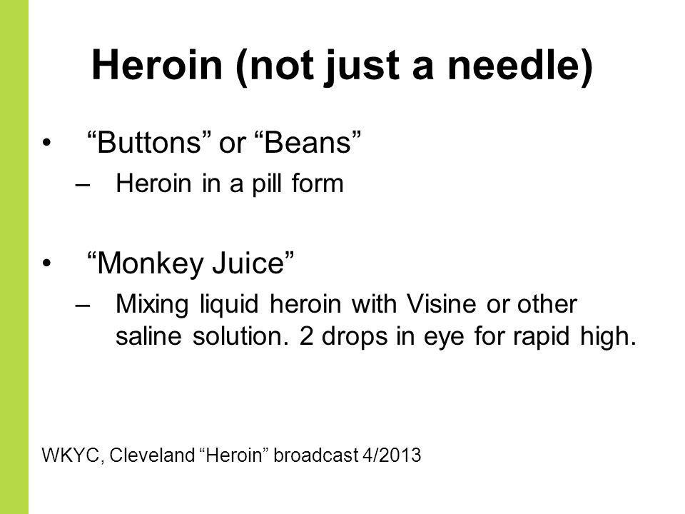 Heroin (not just a needle)