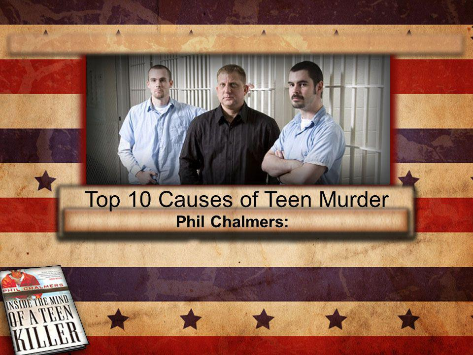 Top 10 Causes of Teen Murder