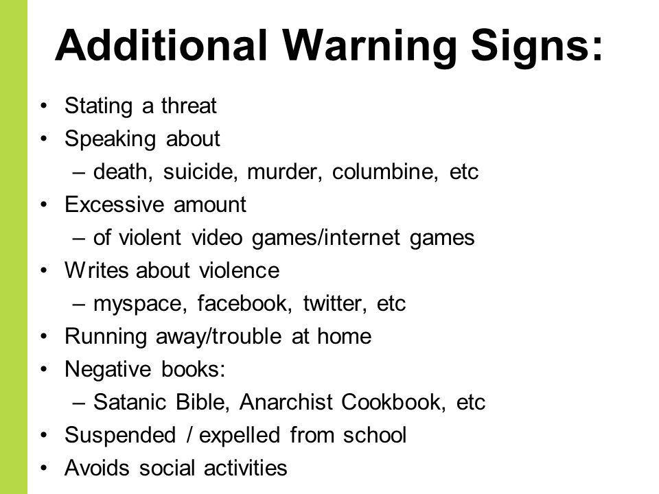 Additional Warning Signs: