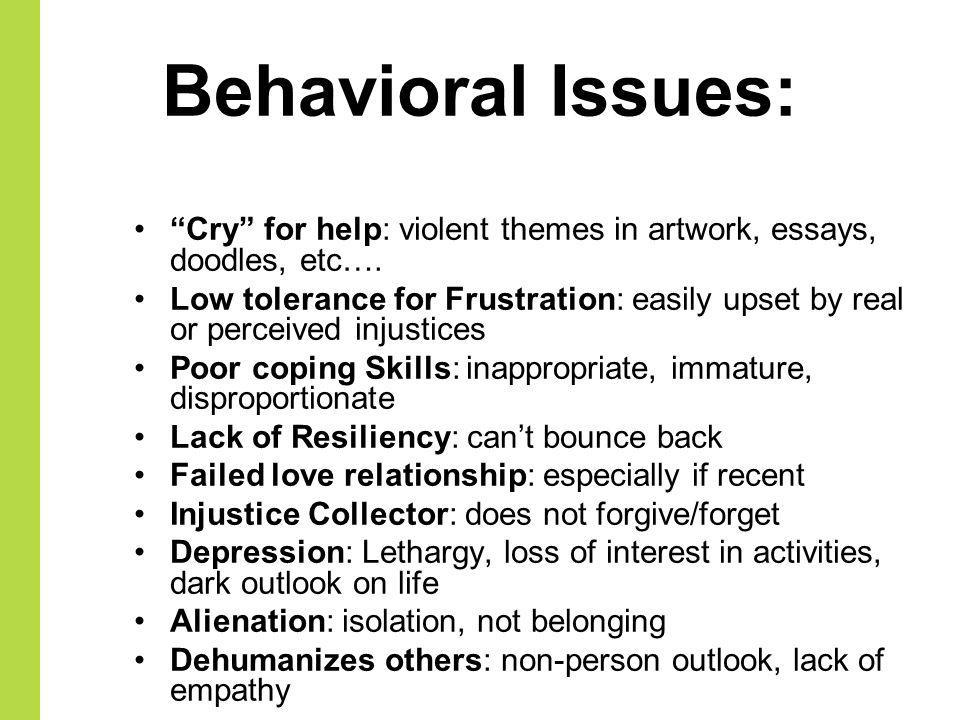 Behavioral Issues: Cry for help: violent themes in artwork, essays, doodles, etc….