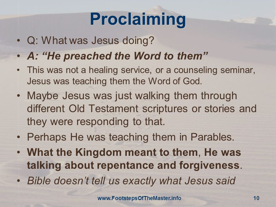 Proclaiming Q: What was Jesus doing A: He preached the Word to them
