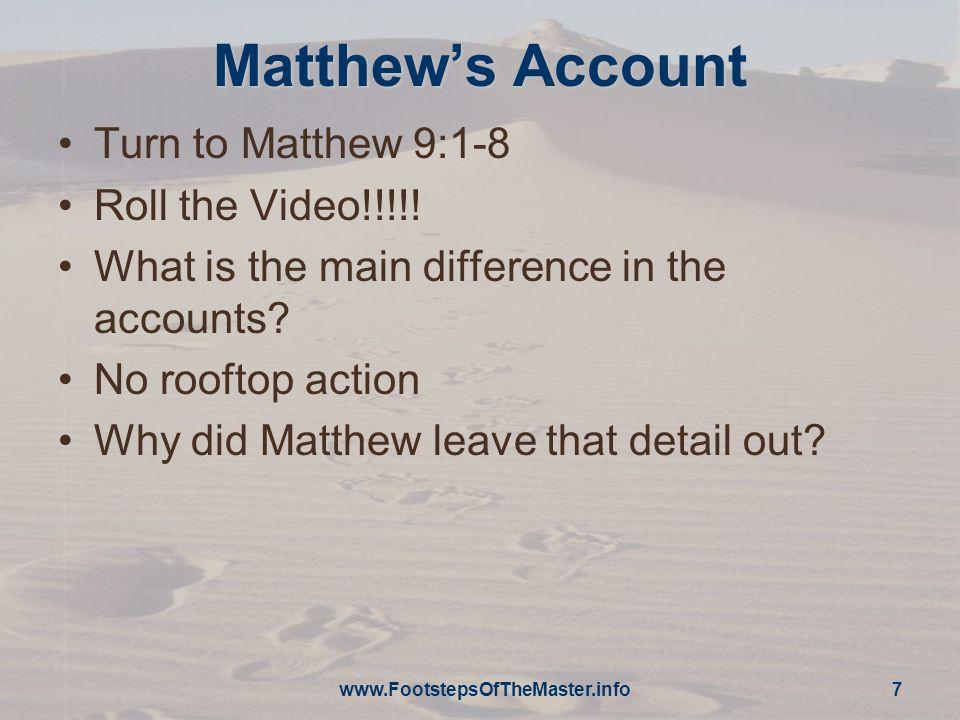 Matthew's Account Turn to Matthew 9:1-8 Roll the Video!!!!!