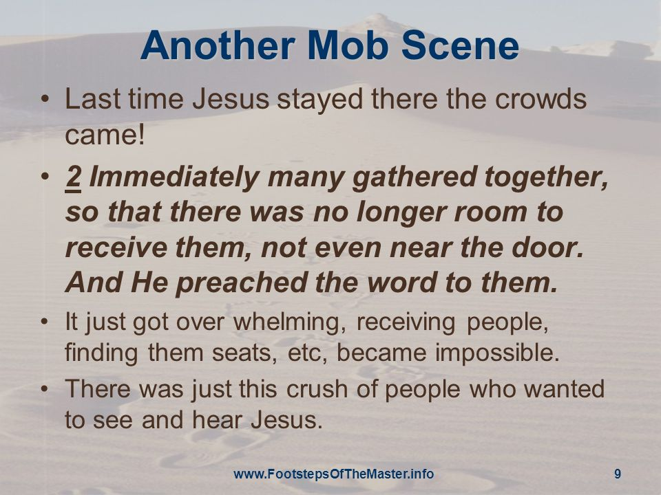 Another Mob Scene Last time Jesus stayed there the crowds came!