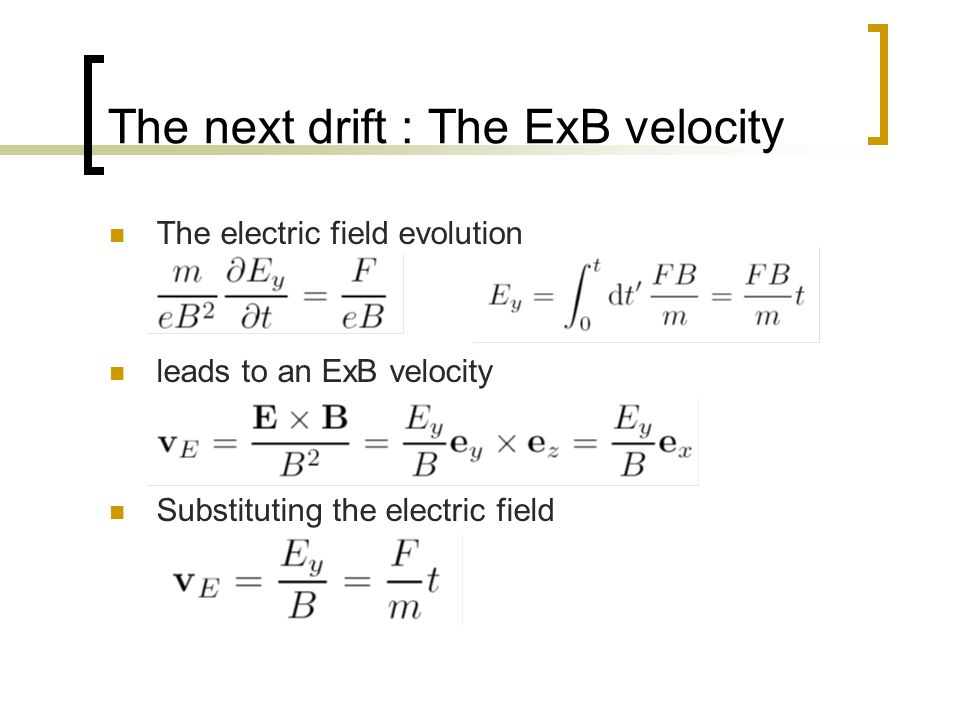 The next drift : The ExB velocity
