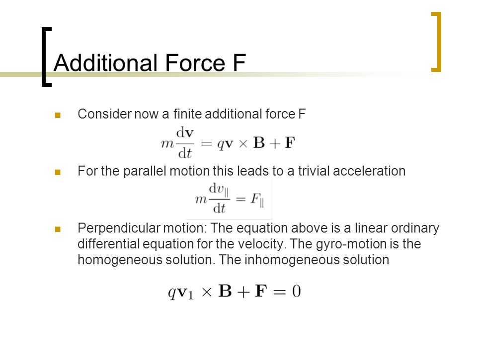 Additional Force F Consider now a finite additional force F