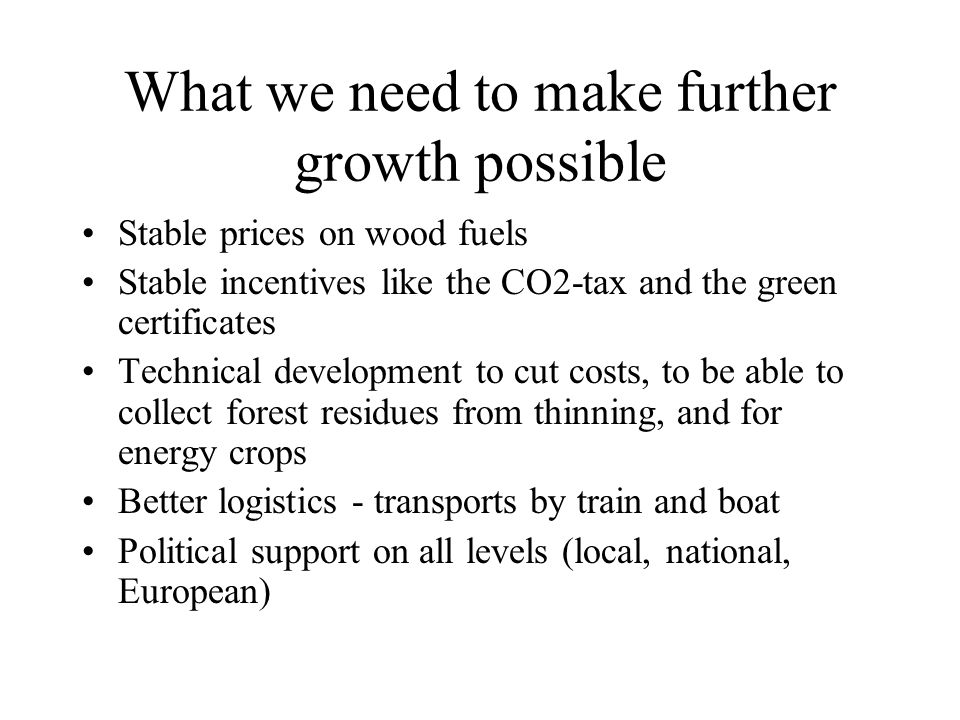 What we need to make further growth possible
