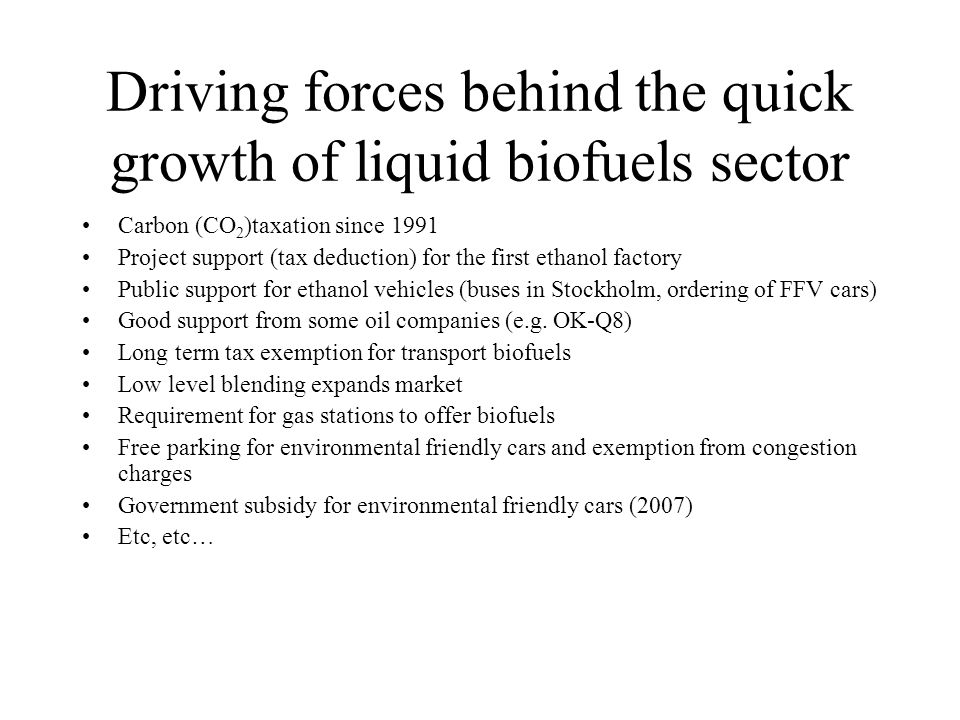 Driving forces behind the quick growth of liquid biofuels sector
